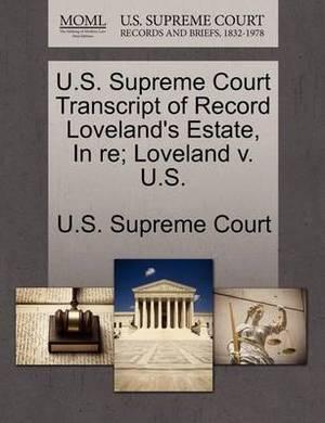 U.S. Supreme Court Transcript of Record Loveland's Estate, in Re; Loveland V. U.S.