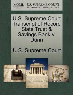 U.S. Supreme Court Transcript of Record State Trust & Savings Bank V. Dunn