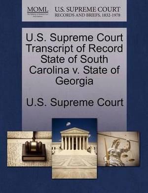U.S. Supreme Court Transcript of Record State of South Carolina V. State of Georgia