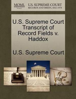 U.S. Supreme Court Transcript of Record Fields V. Haddox