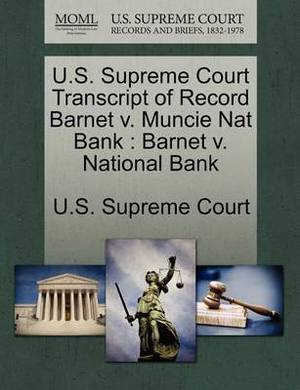 U.S. Supreme Court Transcript of Record Barnet V. Muncie Nat Bank: Barnet V. National Bank