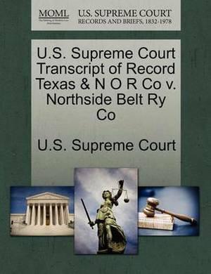 U.S. Supreme Court Transcript of Record Texas & N O R Co V. Northside Belt Ry Co