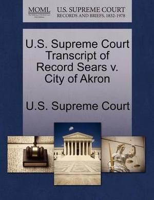 U.S. Supreme Court Transcript of Record Sears V. City of Akron