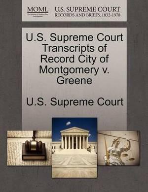 U.S. Supreme Court Transcripts of Record City of Montgomery V. Greene