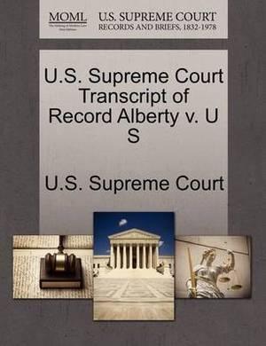 U.S. Supreme Court Transcript of Record Alberty V. U S