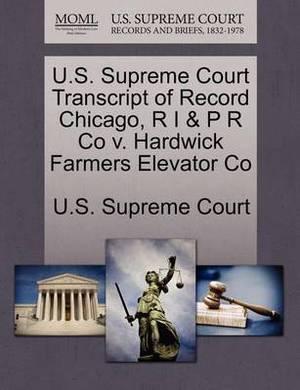 U.S. Supreme Court Transcript of Record Chicago, R I & P R Co V. Hardwick Farmers Elevator Co