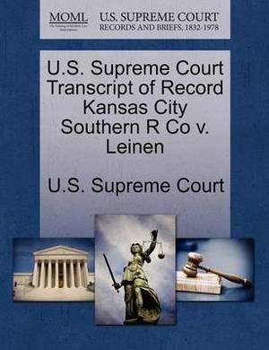 U.S. Supreme Court Transcript of Record Kansas City Southern R Co V. Leinen