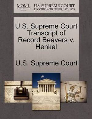 U.S. Supreme Court Transcript of Record Beavers V. Henkel
