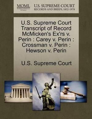 U.S. Supreme Court Transcript of Record McMicken's Ex'rs V. Perin: Carey V. Perin: Crossman V. Perin: Hewson V. Perin