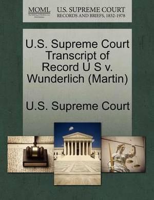 U.S. Supreme Court Transcript of Record U S V. Wunderlich (Martin)