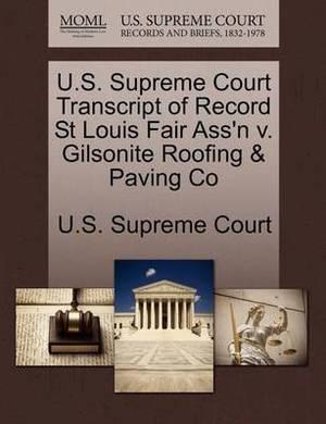 U.S. Supreme Court Transcript of Record St Louis Fair Ass'n V. Gilsonite Roofing & Paving Co