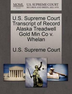 U.S. Supreme Court Transcript of Record Alaska Treadwell Gold Min Co V. Whelan