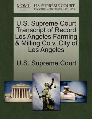 U.S. Supreme Court Transcript of Record Los Angeles Farming & Milling Co V. City of Los Angeles