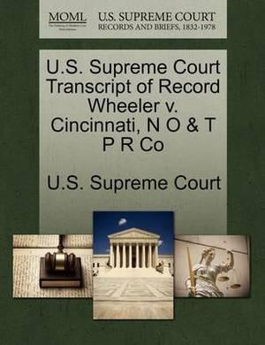 U.S. Supreme Court Transcript of Record Wheeler V. Cincinnati, N O & T P R Co