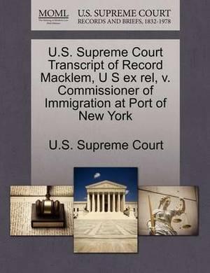 U.S. Supreme Court Transcript of Record Macklem, U S Ex Rel, V. Commissioner of Immigration at Port of New York