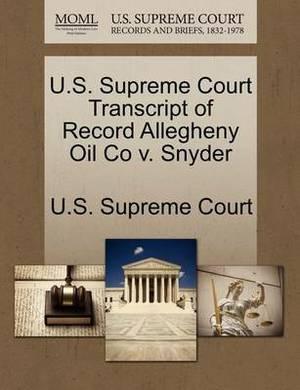 U.S. Supreme Court Transcript of Record Allegheny Oil Co V. Snyder