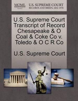 U.S. Supreme Court Transcript of Record Chesapeake & O Coal & Coke Co V. Toledo & O C R Co