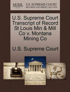 U.S. Supreme Court Transcript of Record St Louis Min & Mill Co V. Montana Mining Co