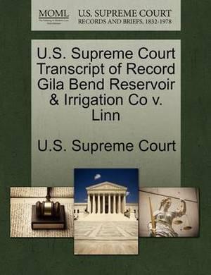 U.S. Supreme Court Transcript of Record Gila Bend Reservoir & Irrigation Co V. Linn