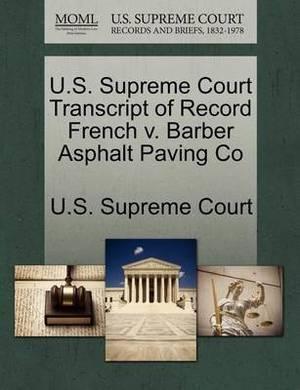 U.S. Supreme Court Transcript of Record French V. Barber Asphalt Paving Co