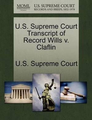 U.S. Supreme Court Transcript of Record Wills V. Claflin