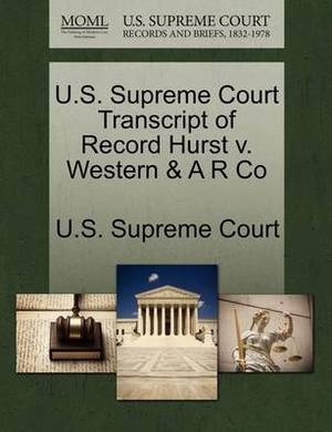 U.S. Supreme Court Transcript of Record Hurst V. Western & A R Co