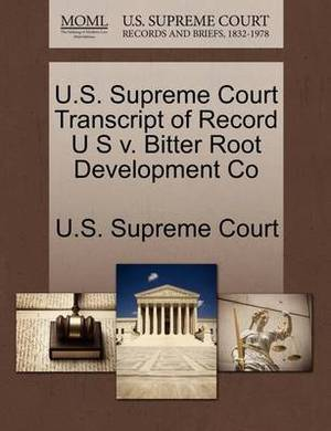 U.S. Supreme Court Transcript of Record U S V. Bitter Root Development Co