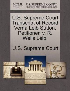 U.S. Supreme Court Transcript of Record Verna Leib Sutton, Petitioner, V. R. Wells Leib.