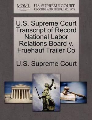 U.S. Supreme Court Transcript of Record National Labor Relations Board V. Fruehauf Trailer Co