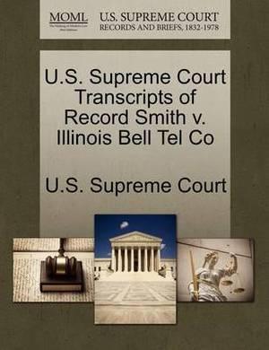 U.S. Supreme Court Transcripts of Record Smith V. Illinois Bell Tel Co