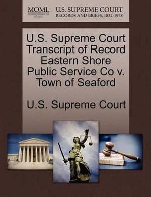 U.S. Supreme Court Transcript of Record Eastern Shore Public Service Co V. Town of Seaford