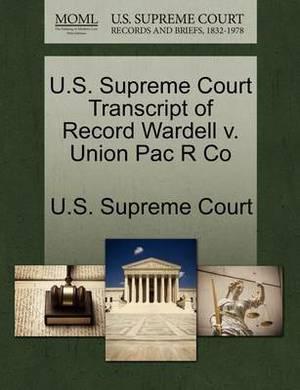 U.S. Supreme Court Transcript of Record Wardell V. Union Pac R Co