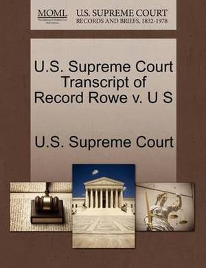 U.S. Supreme Court Transcript of Record Rowe V. U S
