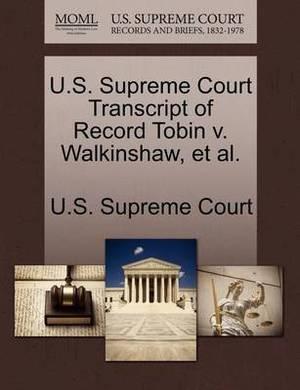 U.S. Supreme Court Transcript of Record Tobin V. Walkinshaw, et al.