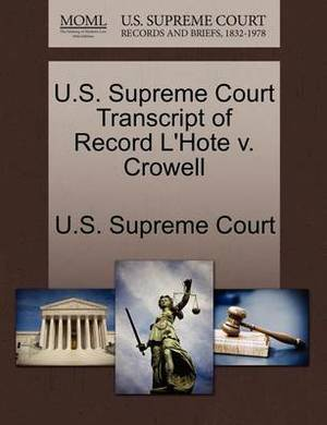 U.S. Supreme Court Transcript of Record L'Hote V. Crowell