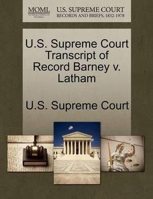 U.S. Supreme Court Transcript of Record Barney V. Latham