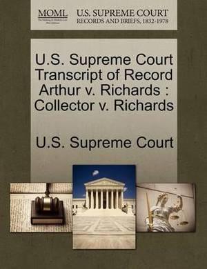 U.S. Supreme Court Transcript of Record Arthur V. Richards: Collector V. Richards