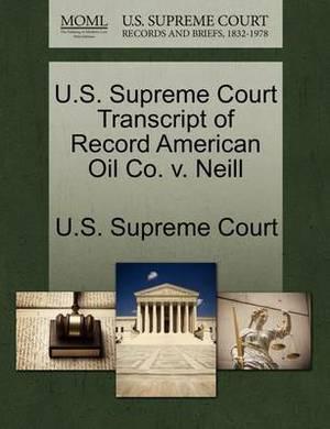 U.S. Supreme Court Transcript of Record American Oil Co. V. Neill
