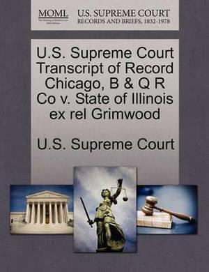 U.S. Supreme Court Transcript of Record Chicago, B & Q R Co V. State of Illinois Ex Rel Grimwood
