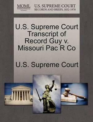 U.S. Supreme Court Transcript of Record Guy V. Missouri Pac R Co
