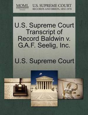 U.S. Supreme Court Transcript of Record Baldwin V. G.A.F. Seelig, Inc.