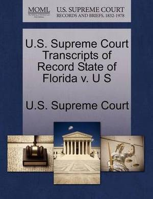 U.S. Supreme Court Transcripts of Record State of Florida V. U S