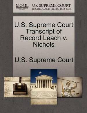 U.S. Supreme Court Transcript of Record Leach V. Nichols