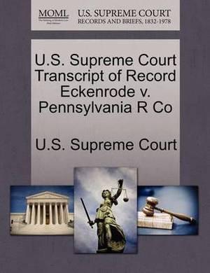 U.S. Supreme Court Transcript of Record Eckenrode V. Pennsylvania R Co