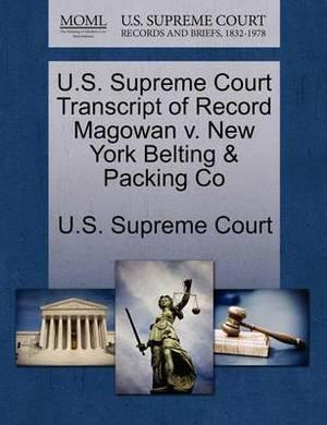 U.S. Supreme Court Transcript of Record Magowan V. New York Belting & Packing Co