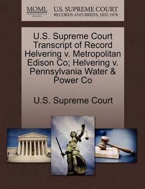 U.S. Supreme Court Transcript of Record Helvering V. Metropolitan Edison Co; Helvering V. Pennsylvania Water & Power Co
