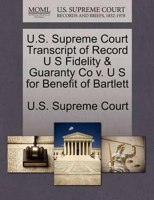 U.S. Supreme Court Transcript of Record U S Fidelity & Guaranty Co V. U S for Benefit of Bartlett