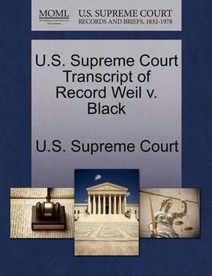 U.S. Supreme Court Transcript of Record Weil V. Black