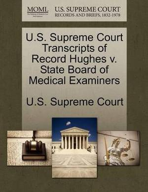 U.S. Supreme Court Transcripts of Record Hughes V. State Board of Medical Examiners
