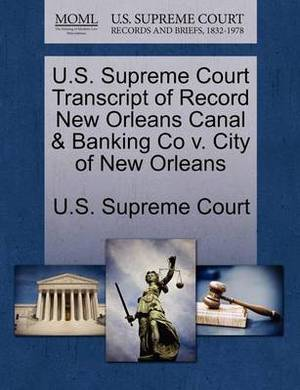 U.S. Supreme Court Transcript of Record New Orleans Canal & Banking Co V. City of New Orleans